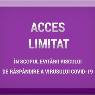 Măsuri de prevenire a răspândirii Covid – 19, prin limitarea accesului în instituție