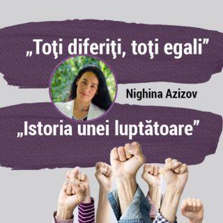 Istoria unei luptătoare. Nighina Azizov, Coordonatoarea Programe în domeniul eliminării violenței împotriva femeilor, UN Women Moldova